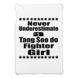 Never Underestimate  Tang Soo do Fighter Girlfrien iPad Mini Cases