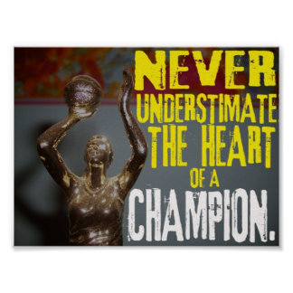Never underestimate the heart of a champion. print