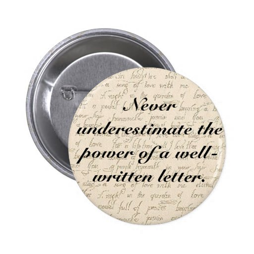 Never underestimate the power of a letter pinback button