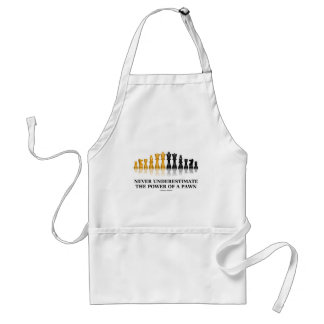 Never Underestimate The Power Of A Pawn (Chess) Adult Apron