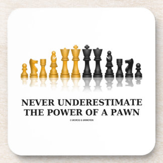 Never Underestimate The Power Of A Pawn (Chess) Drink Coasters