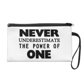 Never Underestimate The Power Of One Wristlet Purse
