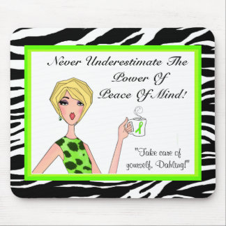 Never Underestimate the Power of Peace of Mind! Mouse Pad