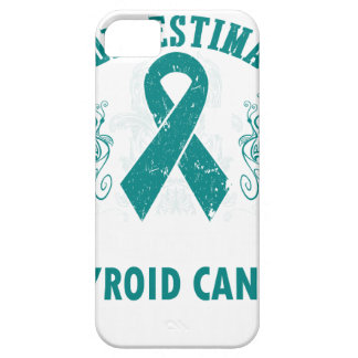Never Underestimate The Strength Of Thyroid Cancer iPhone SE/5/5s Case