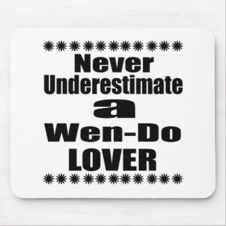 Never Underestimate Wen-Do Lover Mouse Pad