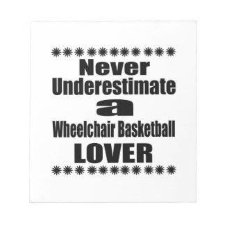 Never Underestimate Wheelchair Basketball Lover Notepad
