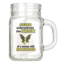 Never Underestimate...Woman...Endometriosis Mason Jar