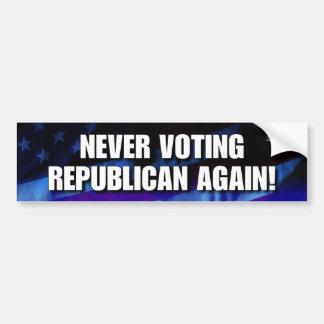 Never voting Republican again! Car Bumper Sticker