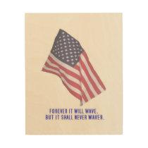 Never Waver Wood Print