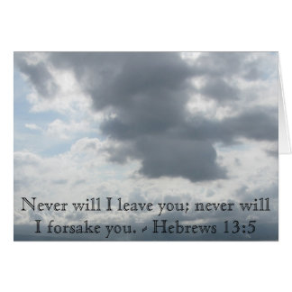 Never will I leave you; never will I forsake you. Card