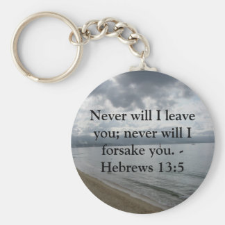 Never will I leave you; never will I forsake you. Basic Round Button Keychain