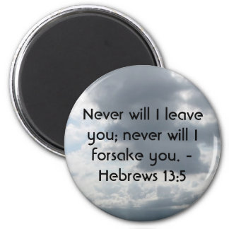 Never will I leave you; never will I forsake you. 2 Inch Round Magnet