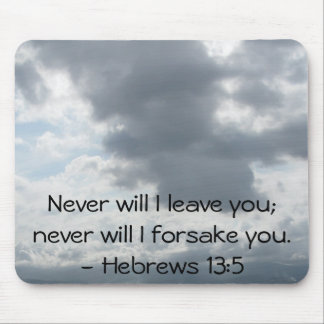 Never will I leave you; never will I forsake you. Mouse Pad