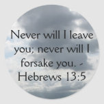 Never will I leave you; never will I forsake you. Round Sticker