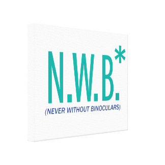 Never Without Binoculars Canvas Print