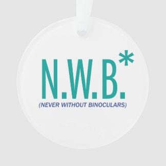 Never Without Binoculars Ornament