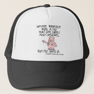 NEVER WRESTLE WITH A PIG TRUCKER HAT