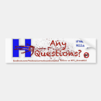 #NeverHillary Bumper Sticker Any Questions