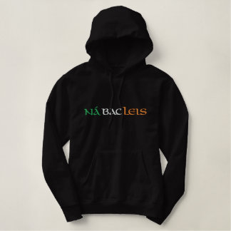 """Nevermind"" Irish Gaelic Flag Colors Embroidered Embroidered Hoodie"