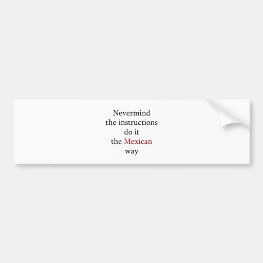Nevermind las instrucciones lo hace la manera mexi etiqueta de parachoque