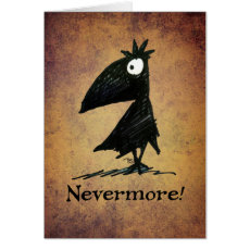 Nevermore! Funny Black Crow Edgar Allen Poe Card