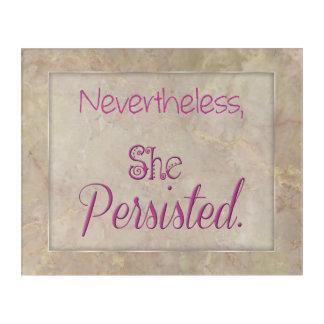 Nevertheless She Persisted Acrylic Wall Art