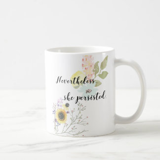 Nevertheless, she persisted Calligraphy Quote Coffee Mug