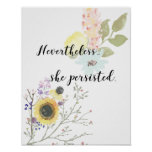 Nevertheless, She Persisted Calligraphy Quote Poster at Zazzle