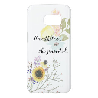 Nevertheless, she persisted Calligraphy Quote Samsung Galaxy S7 Case