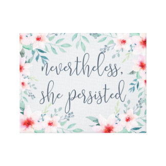 Nevertheless She Persisted Canvas Print
