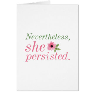 Nevertheless She Persisted Card