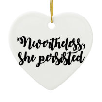 Nevertheless, she persisted ceramic ornament