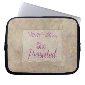 Nevertheless She Persisted Computer Sleeve