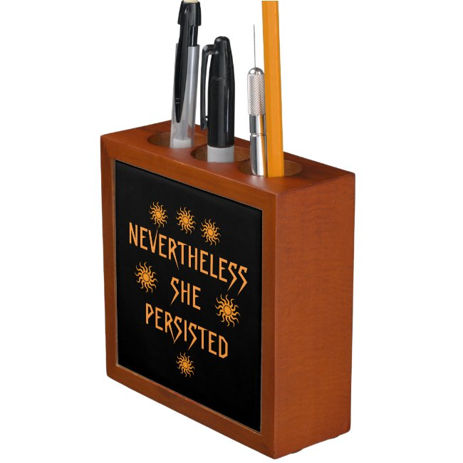 Nevertheless She Persisted Desk Organizer