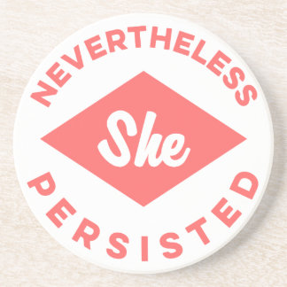 Nevertheless She Persisted Drink Coaster