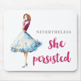 Nevertheless She Persisted Fabulous Gal Mouse Pad