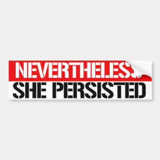 Nevertheless She Persisted - Feminist Bumper Stick Bumper Sticker
