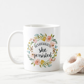 Nevertheless, She Persisted | Floral Quote Coffee Mug
