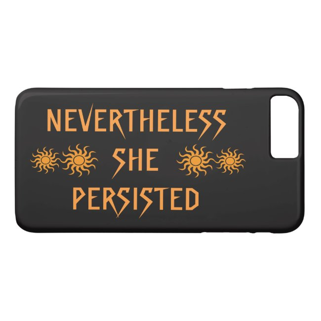 Nevertheless She Persisted iPhone 7 Plus Case