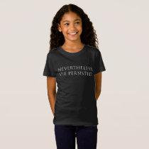 Nevertheless, She Persisted. Kids T-Shirt