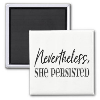 Nevertheless, She Persisted Magnet