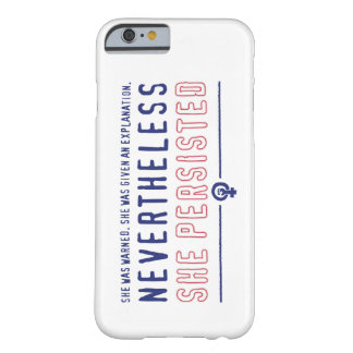 Nevertheless she persisted phone case