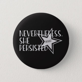 Nevertheless, She Persisted Pinback Button