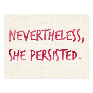 Nevertheless, She Persisted. Postcard