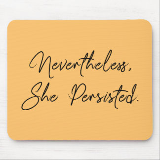 """Nevertheless, She Persisted"" Pretty Type Mouse Pad"
