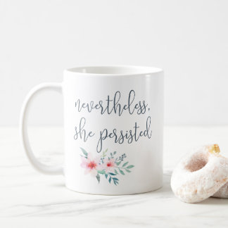 Nevertheless She Persisted Quote Coffee Mug