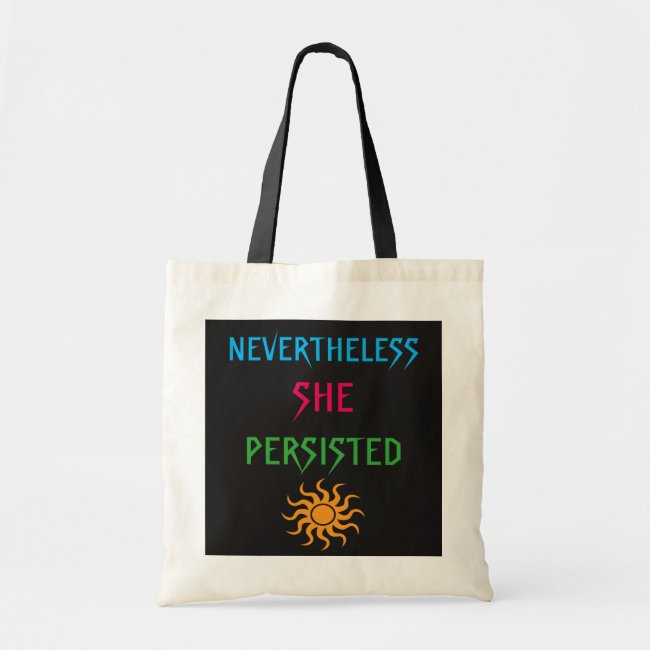 Nevertheless She Persisted Rainbow Sun Tote Bag