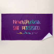 Nevertheless, She Persisted Rainbow Typography Beach Towel