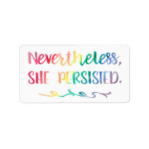 Nevertheless, She Persisted Rainbow Watercolor Label
