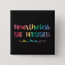 Nevertheless, She Persisted Rainbow Watercolor Pin